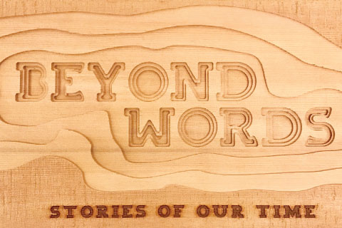 Beyond Words: Stories of Our Time
